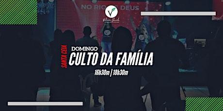 CULTO DA FAMÍLIA PRESENCIAL -16h30m ingressos