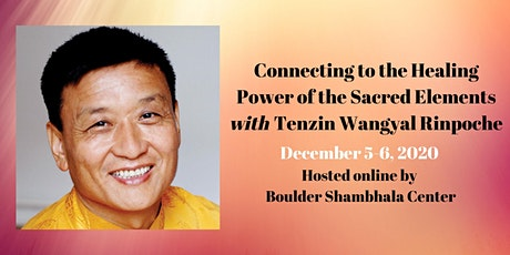 The Healing Power of the Sacred Elements with Tenzin Wangyal Rinpoche Tickets