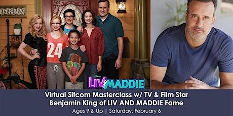 Sitcom Masterclass w/ TV & Film Star, Benjamin King of LIV AND MADDIE Fame tickets