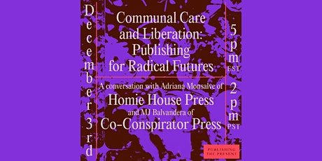 Communal Care and Liberation: Publishing for Radical Futures tickets