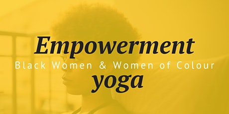 Empowering  Yoga for Black women and women of Colour tickets