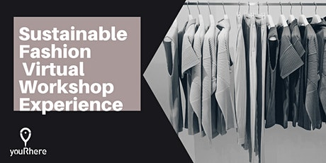 Sustainable Fashion Virtual Workshop Experience tickets