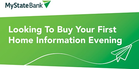 MyState Bank | Looking To Buy Your First Home Information Evening Glenorchy tickets