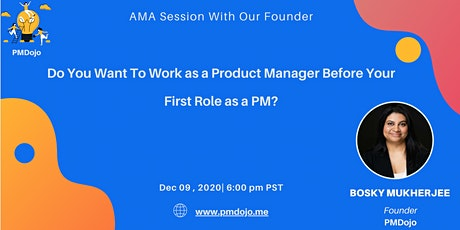 AMA Session -How To Work as a Product Manager Before Your First Role as PM? tickets