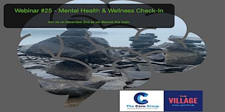 Webinar #25- Mental Health & Wellness Check-In tickets