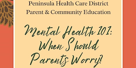 Mental Health 101: When Should Parents Worry? tickets