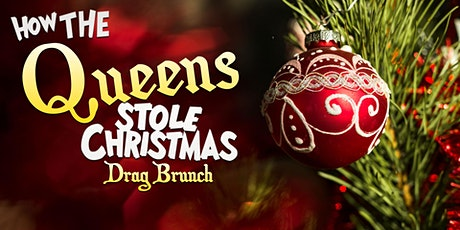 How the Queens Stole Christmas - Drag Brunch tickets