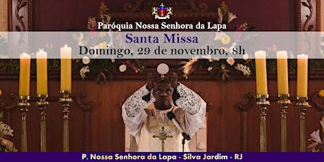 SANTA MISSA - 29/11 - Domingo - 8h ingressos