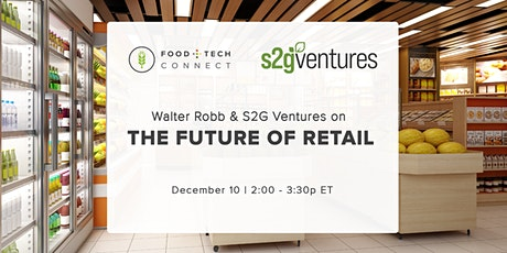 Walter Robb & S2G Ventures on The Future of Retail tickets