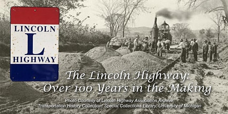 The Lincoln Highway:Over 100 Years in the Making tickets