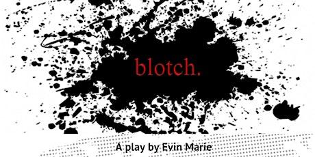 Blotch tickets