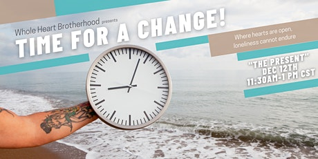 "Time For A Change! - A Connection Event for Men - ""The Present"" tickets"
