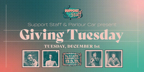 Support Staff and Parlour Car present: Giving Tuesday tickets