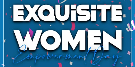 2nd Annual Exquisite Women Empowerment Day tickets