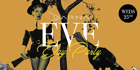 DARNA THANKSGIVING EVE DAY PARTY tickets