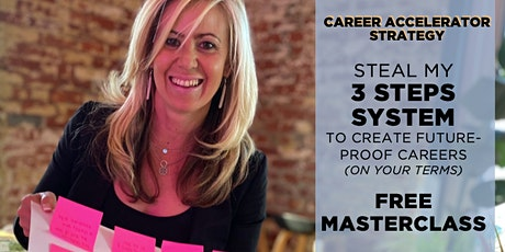 Steal my 3-steps system to create future-proof careers tickets