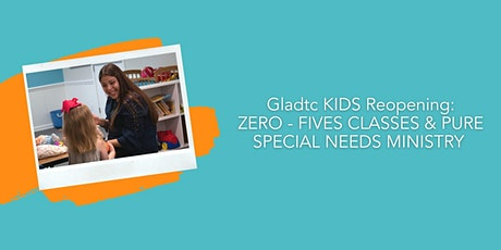 Gladtc KIDS Reopening: 0-5 year old Classes & PURE ONLY tickets