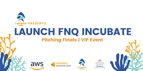 Launch FNQ Incubate Pitching Finals tickets