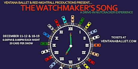 The Watchmaker's Song. A Drive-In Nutcracker Experience. tickets