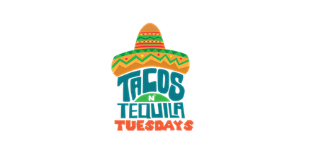 TACOS N TEQUILA TUESDAYS tickets