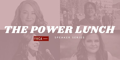 The Power Lunch: Ending the Violence & Inequality tickets