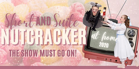 Short & Suite Nutcracker... The Show Must Go On! tickets