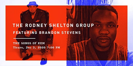 The Rodney Shelton Group Featuring Brandon Stevens: The Songs of Kem tickets
