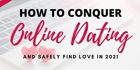 How to Conquer Online Dating and Safely Find Love in 2021 tickets