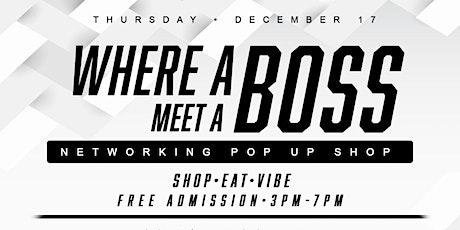 """Where A Boss Meet A Boss """"Pop Up Shop"""" tickets"""