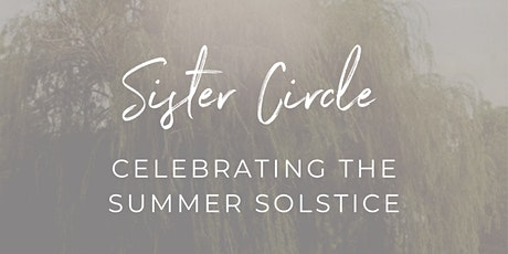 Sister Circle Celebrating the Summer Solstice tickets