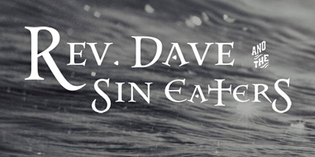 Live @ The Black Sheep: Rev. Dave & The Sin Eaters tickets