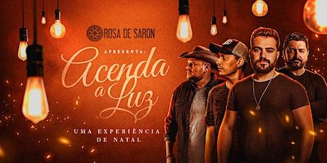 Rosa de Saron  Acenda a Luz   Uma Experiência de Natal  Campinas-SP ingressos