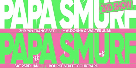 Novel Pres. Papa Smurf (3hr 90s Trance Set) - 2nd Show tickets