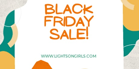 LightsOnGirls Black Friday tickets