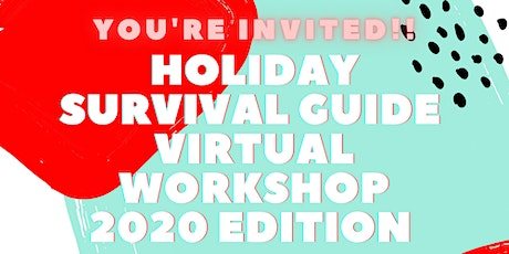 Holiday Survival Guide Virtual Workshop: 2020 Edition tickets