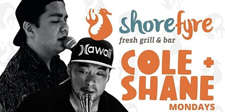 Shorefyre Mondays with ALL DAY HAPPY HOUR! Shane and Cole on the Fyre Lanai tickets