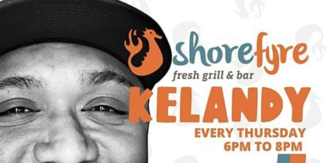 Shorefyre Thursday with Kelandy & Friends tickets