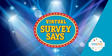 Virtual Survey Says | TeamShare tickets