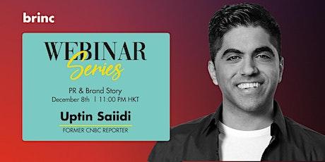 Brinc Webinar Series: PR & Brand Story with Uptin Saiidi tickets