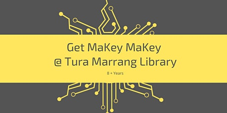 Get MaKey MaKey @ Tura Marrang Library tickets