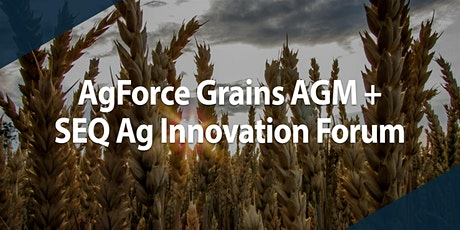 AgForce Grains AGM + SEQ Ag Innovation Forum tickets