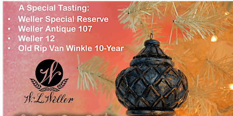 The Perfect Christmas Gift Bourbon Tasting/Weller SR, Antique, 12 & Old Rip tickets