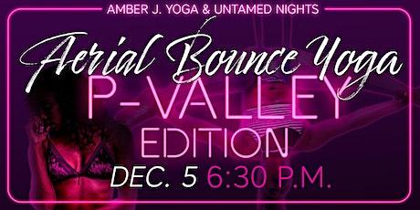 Untamed Nights: Aerial Bounce Yoga P-Valley Edition tickets