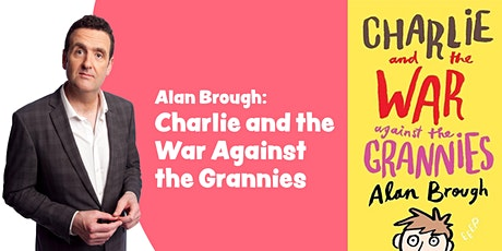 Alan Brough ~ Charlie and the War Against the Grannies