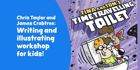 Chris Taylor and James Crabtree ~ Writing & illustrating workshop for kids! tickets