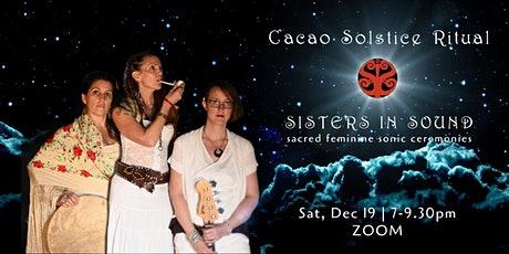 Cacao Solstice Ritual with Sisters in Sound tickets