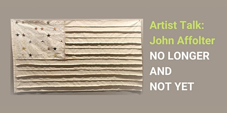 Artist Talk: John Affolter - No Longer and Not Yet tickets