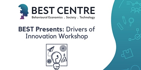 BEST Presents: Drivers of Innovation Workshop tickets