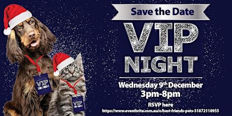 Best Friends Pets Melton - VIP Night tickets