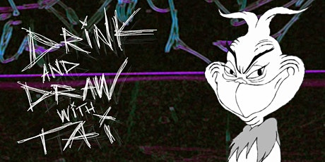 Drink and Draw with Tai - Grinch Drawing tickets